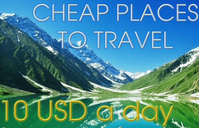 Cheap Places to Travel | 10 USD a Day